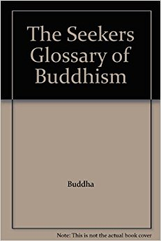 The Seeker's Glossary of Buddhism