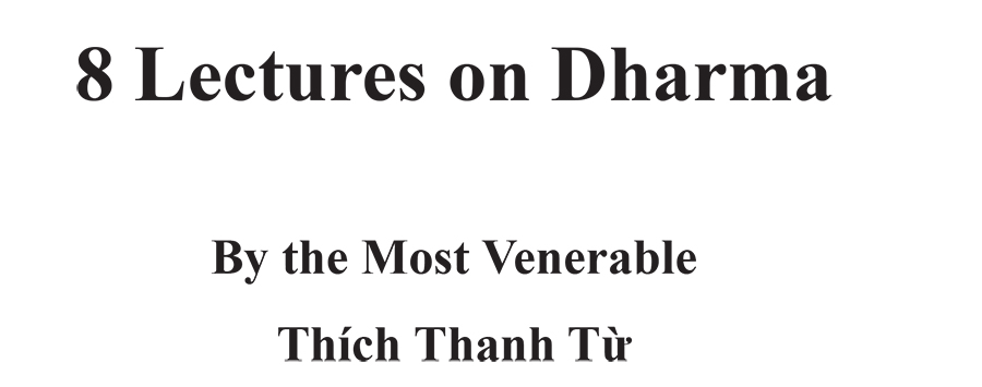 8 Lectures on Dharma_Most Ven Thich Thanh Tu_Ven Hue Can_7-08-2018-3